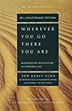 Wherever You Go, There You Are by Jon Kabat-Zinn (2005-01-05)