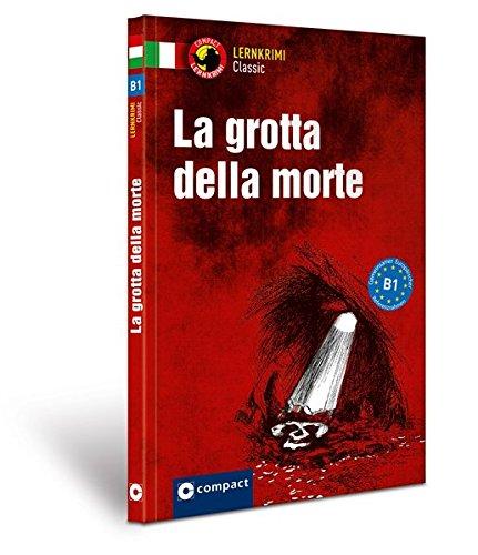La grotta della morte: Lernkrimi Classic Italienisch B1
