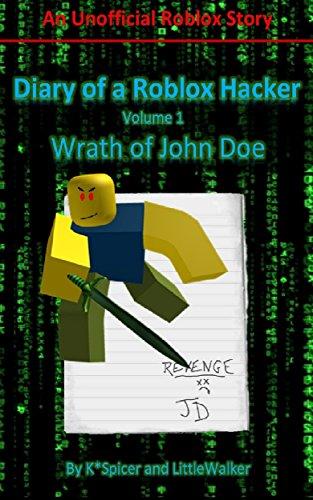 Diary Of A Roblox Hacker Wrath Of John Doe Roblox Hacker Diaries Book 1 - wanna be friends please roblox nub meme generator