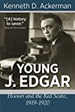 Young J. Edgar: Hoover and the Red Scare, 1919-1920