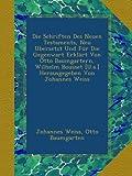 img - for Die Schriften Des Neuen Testaments, Neu Ubersetzt Und F r Die Gegenwart Erkl rt Von Otto Baumgartern, Wilhelm Bousset [U.a.] Herausgegeben Von Johannes Weiss (German Edition) book / textbook / text book