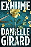 Exhume (Dr. Schwartzman Series) by  Danielle Girard in stock, buy online here