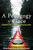 Pedagogy of Place: Outdoor Education for a Changing World