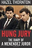 Hung Jury: The Diary of a Menendez Juror