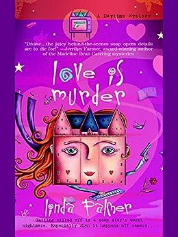 Love is Murder (Daytime Mystery Book 1) by [Palmer, Linda]