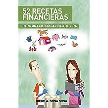 52 Recetas Financieras: Para una mejor calidad de vida (Spanish Edition)