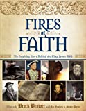 img - for Fires of Faith: The Inspiring Story Behind the King James Bible book / textbook / text book