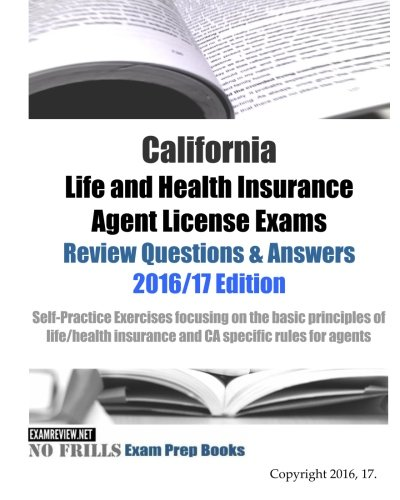 Download California Life and Health Insurance Agent License Exams Review Questions & Answers 2016/17 Edition: Self-Practice Exercises focusing on the basic … life/health insurance and CA specific rules Pdf