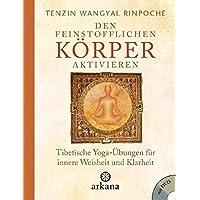 Den feinstofflichen Körper aktivieren: Tibetische Yoga-Übungen für innere Weisheit und Klarheit - Mit DVD