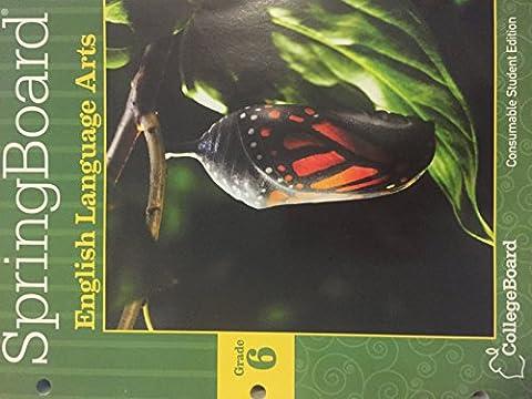 Springboard English Language Arts Grade 6 Consumable Student Edition College Board 2014 (Springboard English Language Arts)
