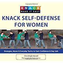 Knack Self-Defense for Women: Strategies, Moves & Everyday Tactics To Gain Confidence & Stay Safe