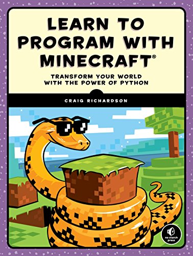 Learn to Program with Minecraft: Transform Your World with the Power of Python (Best Way To Learn Python)