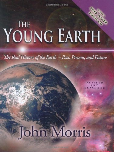 The Young Earth: The Real History of the Earth - Past, Present, and Future pdf epub