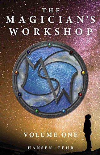 The Magician's Workshop, Volume One by [Hansen, Christopher, Fehr, J.R.]