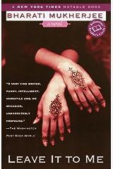 Leave It to Me: A Novel (Ballantine Reader's Circle) Kindle Edition