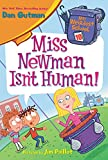 #10: My Weirdest School #10: Miss Newman Isn't Human!