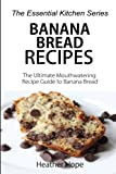 Banana Bread Recipes: The Ultimate Mouthwatering Recipe Guide to Banana...