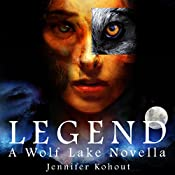 Legend: Wolf Lake, Book 1 | Jennifer Kohout