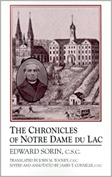 The Chronicles of Notre Dame Du Lac by Edward Sorin (2002-03-31)