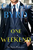 One Weekend: Standalone New Adult Romance (One Love Book 2)