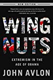 Wingnuts: Extremism in the Age of Obama