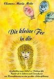 Die Kleine Fee in Dir, Clemens Maria Mohr, 3833456736