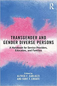 Transgender and Gender Diverse Persons: a Handbook for Service Providers, Educators, and Families