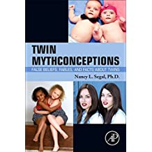 Twin Mythconceptions: False Beliefs, Fables, and Facts about Twins