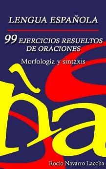 99 ejercicios resueltos de oraciones - Morfología y sintaxis (Fichas