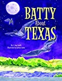 Batty about Texas, J. Jaye Smith, 1589805828