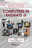 Computers in Railways IX : Computer Aided Design, Manufacture and Operation in the Railway and Other Advanced Mass Transit Systems, , 1853127159