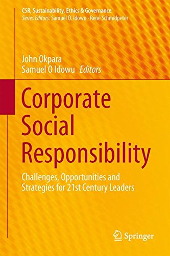 Corporate Social Responsibility: Challenges, Opportunities and Strategies for 21st Century Leaders (CSR, Sustainability,