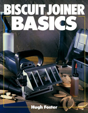 Biscuit Joiner Basics (Basics Series)
