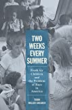 img - for Two Weeks Every Summer: Fresh Air Children and the Problem of Race in America (American Institutions and Society) book / textbook / text book
