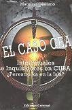 img - for El Caso CEA: Intelectuales e Inquisidores en Cuba.  Perestroika en la Isla? (Coleccion Cuba y sus Jueces) (Spanish Edition) book / textbook / text book