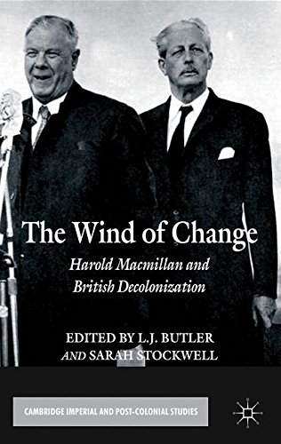 The Wind of Change: Harold Macmillan and British Decolonization (Cambridge Imperial and Post-Colonial Studies Series)