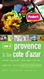 Front cover for the book Fodor's See It Provence and the Cote d'Azur by Fodor's