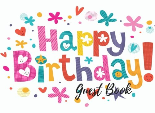 Guest Book: Birthday Wishes Guest Book, Free Layout To Use as you wish for Names & Addresses, or Advice, Wishes, Comments or Predictions. (Guests)