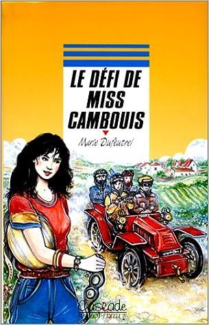Amazon Fr Le Defi De Miss Cambouis Dufeutrel Marie Livres