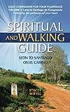 Spiritual and Walking Guide: Leon to Santiago on El Camino (Spiritual and Walking Guides) (Volume 1)