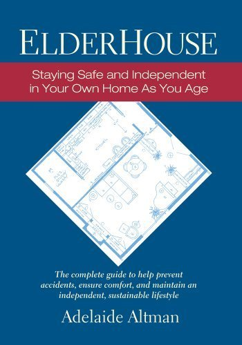 ElderHouse: Staying Safe and Independent in Your Own Home as You Age by Altman, Adelaide (2002) Paperback