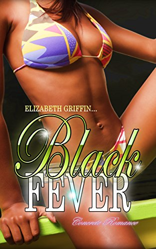 BLACK FEVER (A CONCRETE ROMANCE Book 1) by [Griffin, Elizabeth]