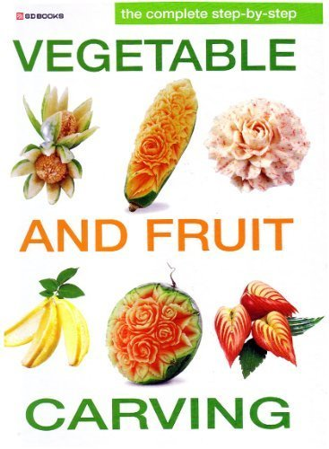 (Complete Step by Step Vegetable and Fruit Carving)