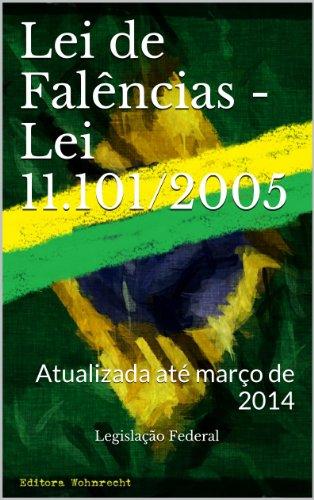 Lei de Falências - Lei 11.101/2005: Atualizada até março de 2014 (Direito Transparente Livro 25)