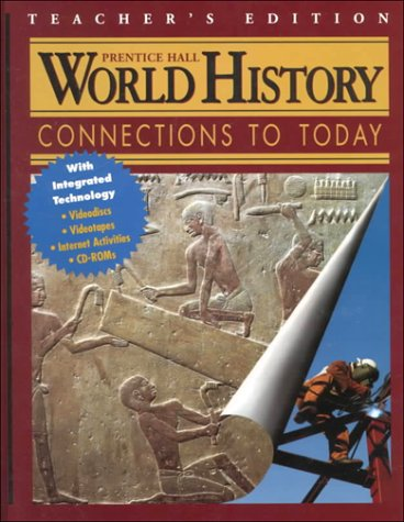 World History: Connections to Today, Teacher's Edition