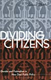 Dividing Citizens, Suzanne Mettler, 0801485460