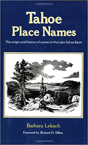 Book Tahoe Place Names: The Origin and History of Names in the Lake Tahoe Basin
