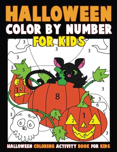 (Color by Number for Kids: Halloween Coloring Activity Book for Kids: A Halloween Childrens Coloring Book with 25 Large Pages (kids coloring books ages)
