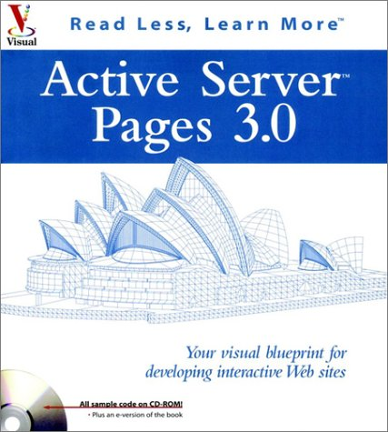 Active Server Pages 3.0: Your visual blueprintfor developing interactive Web sites (Visual Series) -