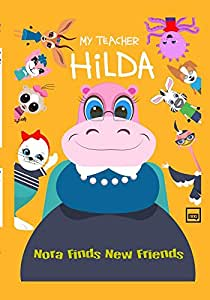 My Teacher Hilda: Nora Finds New Friends